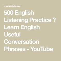 500 English Listening Practice  Learn English Useful Conversation Phrases - YouTube