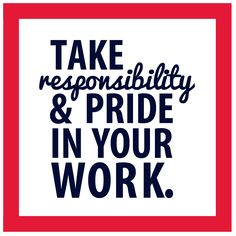 "Take both pride & responsibility in work. It's all part of our ""First Impressions"" post on the #blog. #quotes #architecture #interior #design"