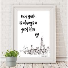 A beautifully simple sketch of the NYC skyline with words that ring true in a beautiful brush font.