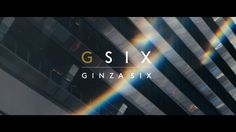 GINZA SIX がショートフィルムGINZA SIX A film by NOWNESSを公開