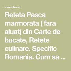 Reteta Pasca marmorata ( fara aluat) din Carte de bucate, Retete culinare. Specific Romania. Cum sa faci Pasca marmorata ( fara aluat) Stevia