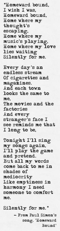 Lyrics from Paul Simon's song, 'Homeward Bound'  | http://www.humancondition.com