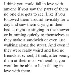 you could fall in love with anyone.