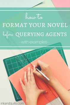 How to Format Your Novel Properly Before Querying Agents - Ink and Quills Book Writing Tips, Writing Resources, Writing Prompts, Writing Ideas, Writing Fantasy, Writers Write, Fiction Writing, Self Publishing, Writing Inspiration