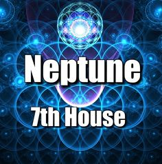 Neptune in the 7th House | Spiritual astrology |