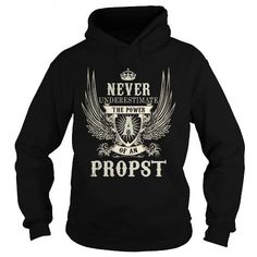 Awesome Tee PROPST PROPSTYEAR PROPSTBIRTHDAY PROPSTHOODIE PROPSTNAME PROPSTHOODIES  TSHIRT FOR YOU Shirts & Tees
