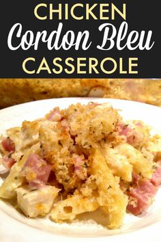 An easy casserole recipe with all the classic comfort of traditional Chicken Cordon Bleu with creamy pasta and a panko crumb topping. Chicken Cordon Bleu Pasta, Chicken Cordon Bleu Casserole, Creamy Chicken Casserole, Hamburger Casserole, Pasta Casserole, Chicken Pasta, Grilled Chicken, Penne, Pasta Facil