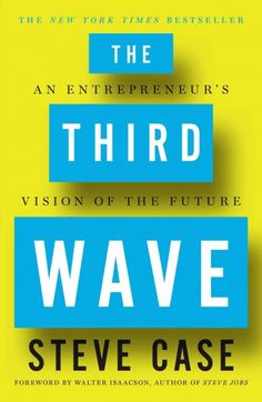"""""""The Third Wave"""" by Steve Case ... The entrepreneurial Internet pioneer and co-founder of AOL shares a roadmap for how to succeed in a world of rapidly changing technology and offers behind-the-scenes stories about some of the most consequential business decisions of the Internet world.  Find this book here @ your Library http://hpl.iii.com/record=b1265353~S1"""