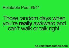 I hate those days