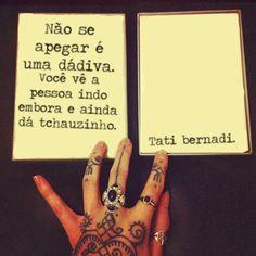 103 Melhores Imagens De Tati Bernardi Texts Lyrics E Be Grateful