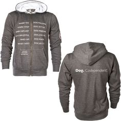 Dog. Codependent.  Hooded Sweatshirt - Every Purchase Funds Food and Care for Rescued Animals.
