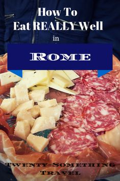 How To Eat Really Well in Rome (and Avoid the Food Traps)