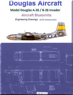 Douglas A-26 / B-26 Invader / Counter Invader Aircraft Blueprints Engineering Drawings DVDs - Aircraft Reports - Manuals Aircraft Helicopter Engines Propellers Blueprints Publications