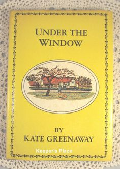 SOLD: Under The Window Book By Kate Greenaway Hardcover Dust Jacket Excellent Cond