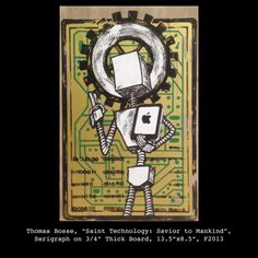 """Saint Technology: Savior to Mankind"", Serigraph -Bosse, Thomas"