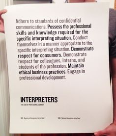 Code of Professional Conduct for Interpreters. This is just a generality, more specific codes are available for specific kinds of Interpreting.