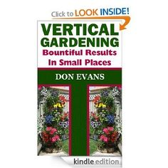 Vertical Gardening - Bountiful Results in Small Spaces
