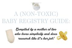 A Non-Toxic Baby Registry Guide