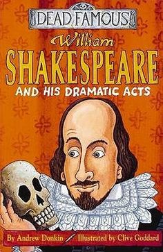 Donkin, A. (2004) William Shakespeare and his dramatic acts. New York, NY: Scholastic.