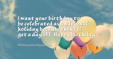 Happy Birthday Wishes 17 Happy Birthday Wishes, It's Your Birthday, National Holidays, Birthday Quotes, Happy Bday Wishes, Tax Day Deals, Anniversary Quotes, Happy Birthday Greetings, Birthday Wishes Greetings