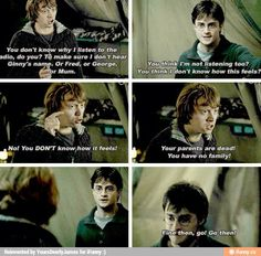 """I know that it's the locket talking, but I got really mad when Ron says Harry's parents are """"safely out of the way"""" in DH."""