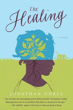 The Healing by Jonathan Odell, nominated for GoodReads Best Historical Fiction. Have you voted?