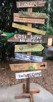 Neverland Pointing Direction sign that would be so much fun to make! Will have to keep my eyes out for supplies