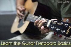 Learn the Guitar Fretboard Basics