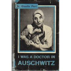 """I Was a Doctor in Auschwitz"" by Gisella Perl -- ""Gisella Perl was a successful Jewish gynaecologist in Sighet, Romania ...In 1944 she, was transported to Auschwitz, where she was put to work in the infirmary. In the years since the war, her role as a physician in Auschwitz has led her work to be cast under ethical scrutiny: Perl has been simultaneously considered a murderer by some and a saint by others. This controversy largely revolves around her role as an abortionist within the camp."""