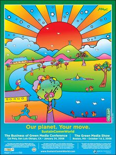 Peter Max Poster: Our planet, your move. Peter is an advocate for support of environmental issues and donates art for many Earth friendly events. He lives in Brooklyn New York and is a vegetarian