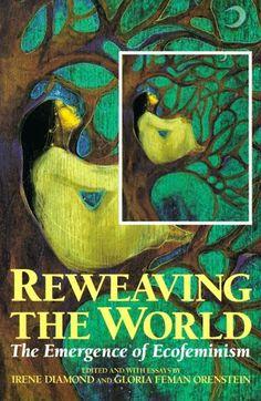 Reweaving the World: The Emergence of Ecofeminism Books To Read, My Books, Rainbow Warrior, Feminine Mystique, Sacred Feminine, World Peace, Spiritual Inspiration, Book Cover Design, Light Art