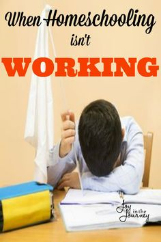 You've tried, but things have not gotten any better. What do you do when homeschooling isn't working?