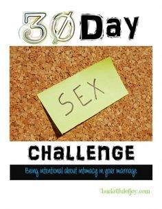 Take the 30 day sex challenge and see your marriage grow stronger. Wonder if my hubby would be up for this? lol.