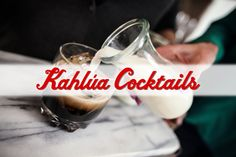 Kahlua Cocktails