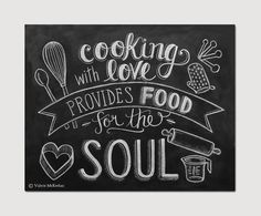 "Kitchen Print - Chalkboard Art - Food Quote - Foodie Gift - Kitchen Typography - 11 x 14 Print - Hand Lettering. $29.00, via Etsy. ""Cooking with love provides food for the soul."""
