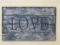 LOVE  Always & Forever~ hand painted wood sign~$129.99 Available on Etsy by CherryCreekCrafts  http://www.etsy.com/shop/CherryCreekCrafts?ref=shop_sugg