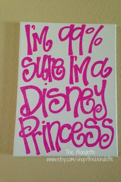 Hey, I found this really awesome Etsy listing at http://www.etsy.com/listing/122541051/9in-x-12in-canvas-im-99-sure-im-a-disney