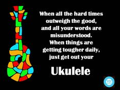 Just get out your ukulele