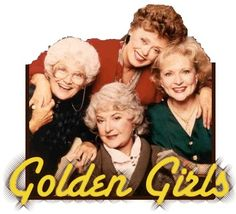 Golden Girls.