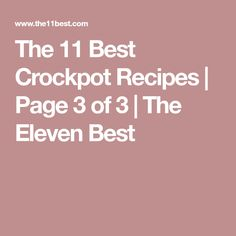 The 11 Best Crockpot Recipes   Page 3 of 3   The Eleven Best
