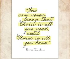 Free Corrie Ten Boom Quote Printable. Christ is All You Need.