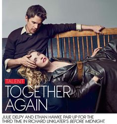 Ethan Hawke and Julie Delpy for Vogue, July (click the image for high-res photo. Before Midnight, Before Sunrise, Before Trilogy, Celebrity Film, Julie Delpy, Ethan Hawke, First Love, My Love, Romantic Movies