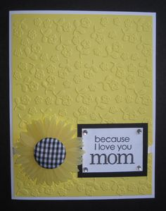 "Handmade yellow sunflower ""because I love you mom"" card by Anything Scrappy www.anythingscrappy.com"