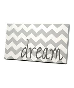 Another great find on #zulily! Gray & White 'Dream' Chevron Wall Art by Twelve Timbers #zulilyfinds