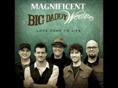 Magnificent God - Big Daddy Weave w/ Lyrics