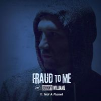 Fraud To Me Ft. Not a Planet by Johnny Williamz on SoundCloud