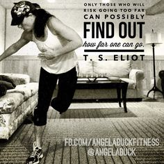 Only those who risk going too far can possibly find out how far one can go. T.S. Eliot www.facebook.com/angelabuckfitness If you're interested in redefining your life to become healthier, email me at redefinewithangela@gmail.com. I would love to help you! #redefine #redefinewithangela #redefined #summer #health #healthy #nutrition #cleaneating #fatburning #cardio #hearthealth #fitness #exercise #workout  #noexcuses #weightloss #fitspiration #motivation #inspiration www.redefinewithangela.com