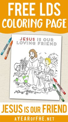 "A Year of FHE // a free coloring page of children walking with Jesus and the words from the LDS Primary song, ""Jesus is Our Loving Friend"".  #lds #coloringpage #jesus"