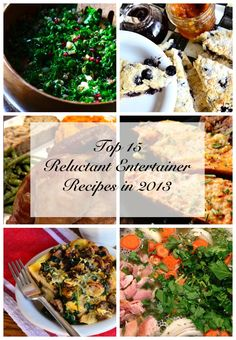 Top 15 Entertaining Recipes from 2013. ReluctantEntertainer.com