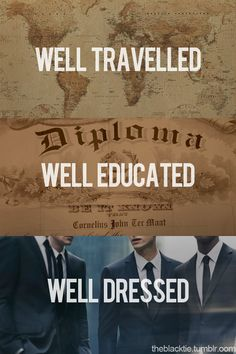 || Mantra for life to be: Well travelled. Well educated. Well dressed.